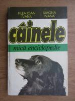 Anticariat: Filea Ioan Ivana - Cainele. Mica enciclopedie
