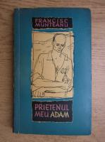 Anticariat: Francisc Munteanu - Prietenul meu Adam