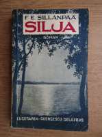 Frans Eemil Sillanpaa - Silja sau tristetea unei vieti neimplinite (1940)