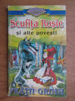 Anticariat: Fratii Grimm - Scufita Rosie si alte povestiri