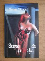 George Stanca - Stare de greatie. Poeme