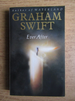 Graham Swift - Ever after