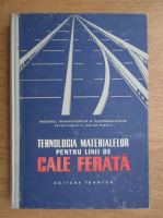 I. Bedrulea - Tehnologia materialelor pentru linii de cale ferata