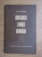 Anticariat: Ion Coteanu - Originile limbii romane