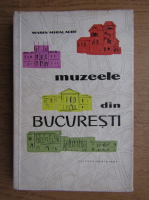 Anticariat: Marin Mihalache - Muzeele din Bucuresti
