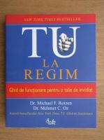 Michael F. Roizen - TU la regim