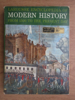 Paul Hamlyn - Larousse encyclopedia of modern history from 1500 to the present day