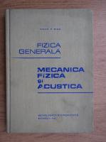 Anticariat: Vasile P. Mihu - Fizica generala. Mecanica fizica si acustica