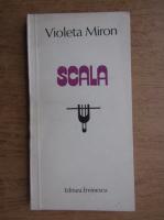 Anticariat: Violeta Miron - Scala