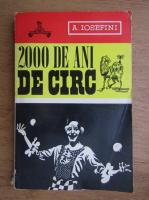 Anticariat: A. Iosefini - 2000 de ani de circ