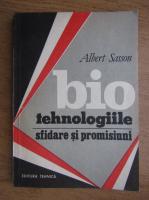 Albert Sasson - Biotehnologiile sfidare si promisiuni