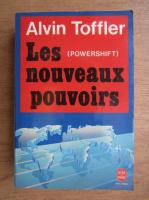 Alvin Toffler - Les nouveaux pouvoirs. Powershift