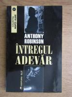 Anticariat: Anthony Robinson - Intregul adevar