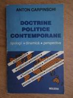 Anticariat: Anton Carpinschi - Doctrine politice contemporane