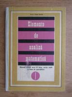 Anticariat: Caius Iacob - Elemente de analiza matematica. Manual pentru anul IV liceu, sectia reala si licee de specialitate (1974)