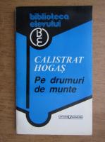 Anticariat: Calistrat Hogas - Pe drumuri de munte