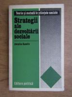 Catalin Zamfir - Strategii ale dezvoltarii sociale. Teorie si metoda in stiintele sociale