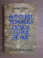 Anticariat: Corneliu Stefan - Aventurile tezaurului Closca cu puii de aur
