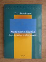 D. Dumitrascu - Manometrie digestiva. Baze teoretice si ghid practic