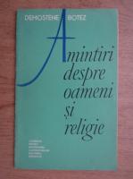 Anticariat: Demostene Botez - Amintiri despre oameni si religie
