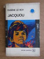 Anticariat: Eugene Le Roy - Jacquou