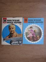 Anticariat: George Theodoru - Mama intreaba, medicul raspunde (2 volume)
