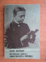 Anticariat: Ilie Gutan - Octavian Goga, argumentul operei
