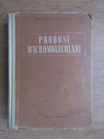 Anticariat: Ion Gavat, Dan Costescu - Produsi macromoleculari