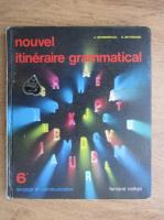 Anticariat: J. Grunenwald, H. Mitterand - Nouvel itineraire grammatical