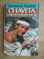 Anticariat: Jeromine Pasteur - Chaveta l'arche d'or des incas