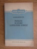 Lotar Radaceanu - Probleme de istorie a literaturii germane