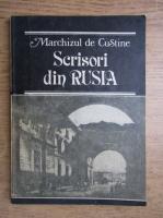 Anticariat: Marchizul de Custine - Scrisori din Rusia