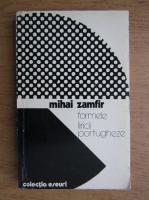 Anticariat: Mihai Zamfir - Formele liricii portugheze