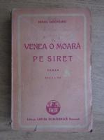 Anticariat: Mihail Sadoveanu - Venea o moara pe Siret (1943)