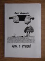 Anticariat: Morel Abramovici - Asta e situatia!