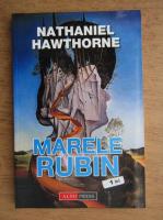 Nathaniel Hawthorne - Marele rubin