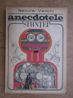 Anticariat: Neculai Velichi - Anecdotele stiintei