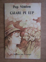 Pop Simion - Calare pe lup