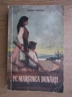 Serban Nedelcu - Pe marginea Dunarii (ilustratii de D. Negrea)