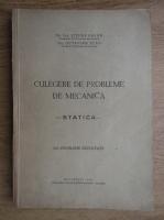 Anticariat: Stefan Balan - Culegere de probleme de mecanica statica (1946)