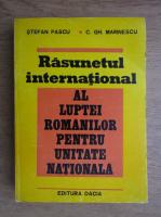Stefan Pascu, C. Gh. Marinescu - Rasunetul international al luptei romanilor pentru unitatea nationala