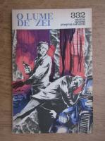 Anticariat: Stefan Zaides - O lume de zei, 15 septembrie 1968, nr. 332