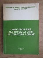 Anticariat: Unele probleme ale studiului limbii si literaturii romane
