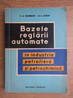 V. A. Oleinikov - Bazele reglarii automate in industria petroliera si petrochimica