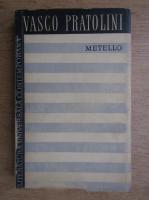 Anticariat: Vasco Pratolini - Metello