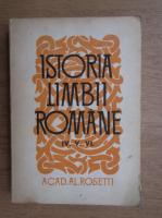 Anticariat: Alexandru Rosetti - Istoria limbii romane (volumele 4,5,6)