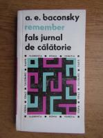 Anticariat: Anatol E. Baconsky - Remember. Fals jurnal de calatorie