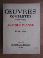Anticariat: Anatole France - Oeuvres completes illustrees (volumul 23, 1932)