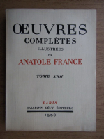 Anticariat: Anatole France - Ouevres completes (volumul 22, 1930)