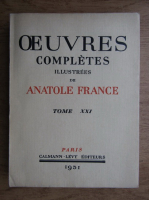 Anticariat: Antole France - Oeuvres completes illustrees (volumul 21, 1931)